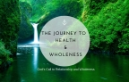 The Ten Guiding Lights to Health and Wholeness: God's Call to Relationship & Wholeness