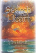 In Search of the Heart, David Allen, M.D.