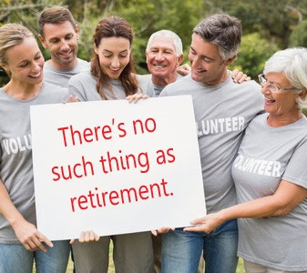 There's No Such Thing as Retirement