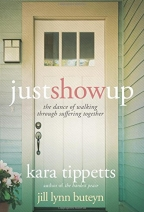 Just Show Up: The Dance of Walking through Suffering Together- A Book Review by Etta Dale