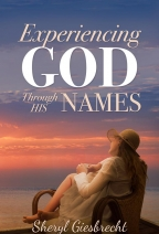An Interview: Experiencing God Through His Names by Sheryl Giesbrecht